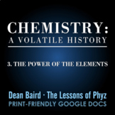 Chemistry: A Volatile History - Episode 3: The Power of th