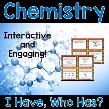 Chemistry Activity - I Have, Who Has?