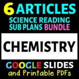 Chemistry Articles - 6 Pack Bundle (Science Sub Plans or Activities)