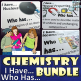 Chemistry Bundle: I Have...Who Has...