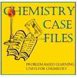 High School Chemistry: Case Files (PBL) BUNDLE