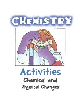 Chemistry - Chemical & Physical Changes (Grades 5-8)