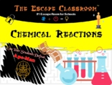 Chemistry: Chemical Reactions Escape Room   The Escape Classroom