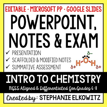 Chemistry PowerPoint, Notes & Exam (Differentiated and Editable)