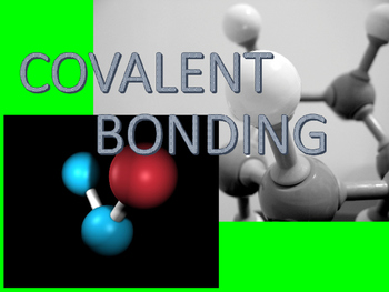 Chemistry: Covalent bonding powerpoint