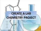 """Chemistry """"Create a Lab"""" Project"""