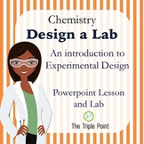 Chemistry: Design a Lab