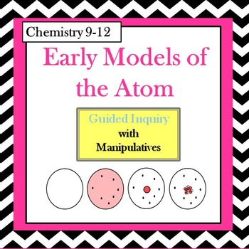 Chemistry Early Models of the Atom Guided Inquiry Lesson