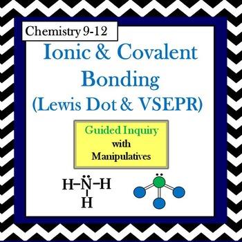 Chemistry Ionic & Covalent Bonding (Lewis Dot & VSEPR) Guided Inquiry Lesson