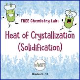 Chemistry Lab:  Heat Of Crystallization