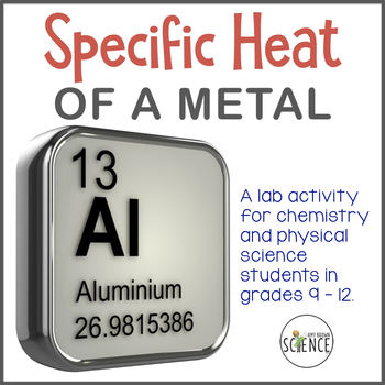 chemistry lab specific heat of a metal by amy brown science tpt. Black Bedroom Furniture Sets. Home Design Ideas