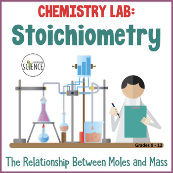 chemistry lab stoichiometry mole and mass relationships by amy brown science. Black Bedroom Furniture Sets. Home Design Ideas
