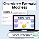 Chemistry March Formula Madness Google Slides Bracket