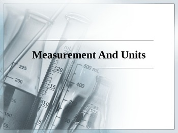 Chemistry - Measurements and Units PowerPoint