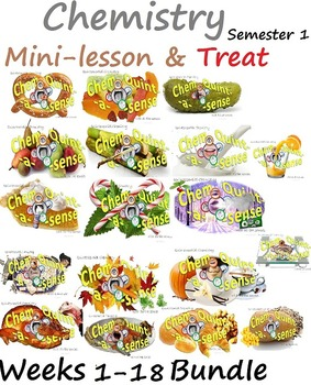 Chemistry Mini-Lesson & Treat: Weeks 1-18 -Entire Semester 1 BUNDLE