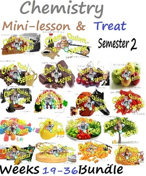 Chemistry Mini-Lesson & Treat: Weeks 19-36 -Entire Semester 2 BUNDLE