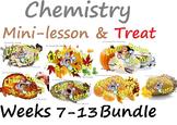 Chemistry Mini-Lesson & Treat: Weeks 7-13 BUNDLE