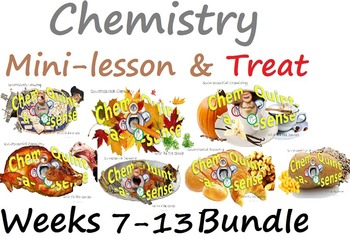Chemistry Mini-Lesson & Treat: Weeks 7-13 BUNDLE