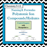 Chemistry Naming & Formulas: Polyatomic Ions & Hydrates Guided Inquiry Lesson