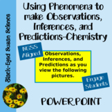 Using Phenomena to make Observation, Inference, and Prediction (NGSS) Chemistry