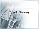 Chemistry - Organic Chemistry PowerPoint