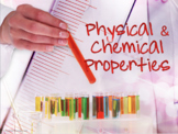 Chemistry - Physical and Chemical Properties