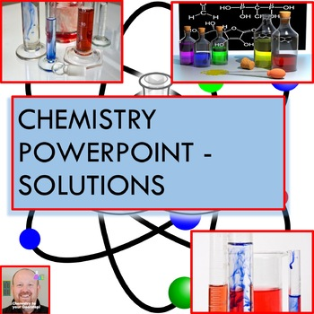 Chemistry PowerPoint:  Solutions