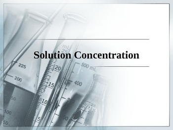 Chemistry - Solution Concentration PowerPoint