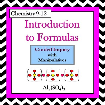 Chemistry Introduction to Formulas Guided Inquiry Lesson