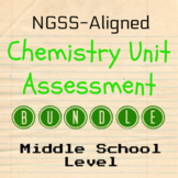 Chemistry Unit Assessment Bundle (NGSS-Aligned)