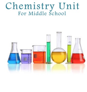 Chemistry Unit for Middle School