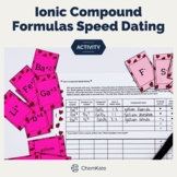 Ionic Compound Speed Dating - Engaging Formula Writing and