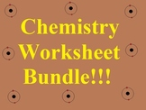 Chemistry Worksheet Bundle - 100% Editable