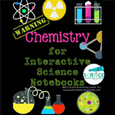 Chemistry for Interactive Notebooks (Distance Learning & G