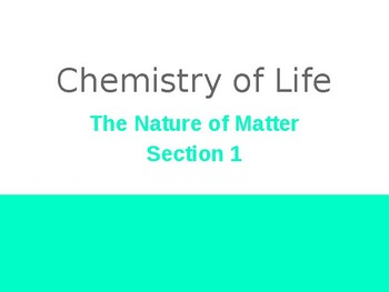 Chemistry of Life - The Nature of Matter PPT Skeleton Notes (Atoms, Elements...)