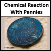 Chemical Reaction with Pennies 5-PS1-1, 5-PS1-4 and MS-PS1-2