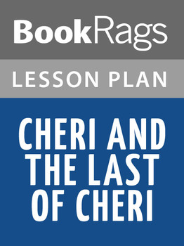 Cheri and The Last of Cheri Lesson Plans