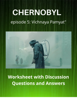 Chernobyl Miniseries Episode 5 Worksheet with Discussion Questions and  Answers