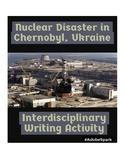 Chernobyl, Ukraine Interdisciplinary Writing Activity