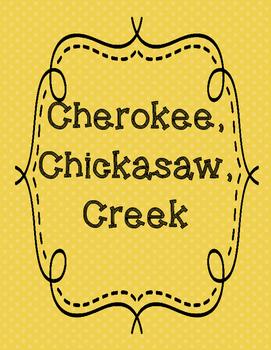 Cherokee, Chickasaw, Creek