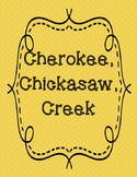 Cherokee, Chickasaw, Creek