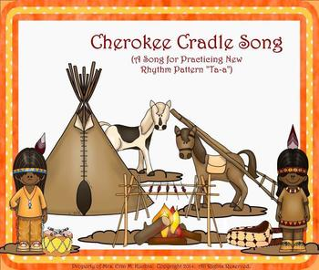 Cherokee Cradle Song: Song to Practice New Rhythm Ta-a - S