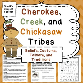 Cherokee, Creek, and Chickasaw: Customs, Beliefs, and Traditions