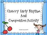 Cherry Pre-Rhythms and Composition Activity for the Music Classroom