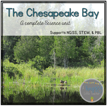 Chesapeake Bay Science Unit - Supports NGSS