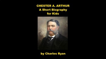Chester A. Arthur PowerPoint and Review Quiz