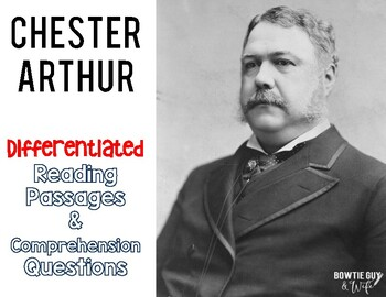 Chester Arthur  Differentiated Reading Passages & Questions