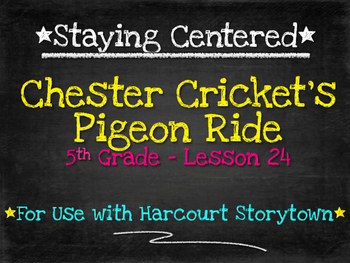 Chester Cricket's Pigeon Ride  5th grade Harcourt Storytown Lesson 24