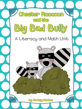 Chester Raccoon and the Big Bad Bully-Math & Literacy Unit {Common Core Aligned}