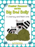 Chester Raccoon and the Big Bad Bully-Math & Literacy Unit